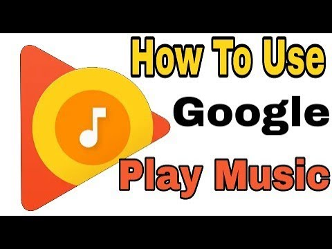How To Use Google Play Music