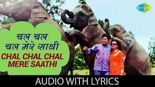 Chal Chal Chal Mere Saathi with lyrics   Haathi Mere Saathi   Kishore Kumar