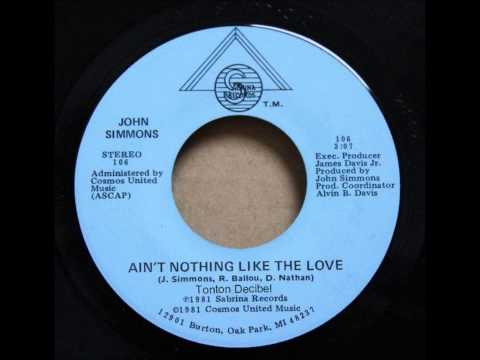 John Simmons - Ain't Nothing Like The Love