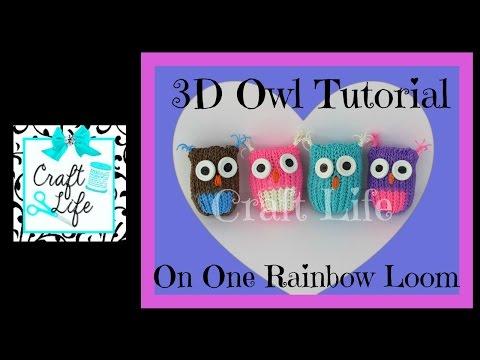 Craft Life 3D Owl Tutorial on One Rainbow Loom