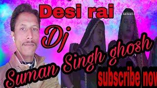 DJ rai suman singh ghosh/ram ghoshi production /