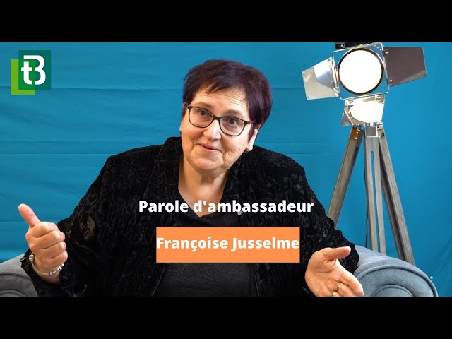 Françoise Jusselme - Parole d'Ambassadeur
