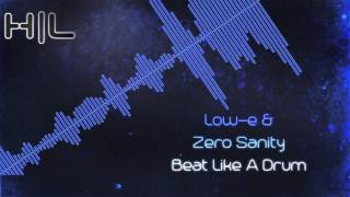 Low-E & Zero Sanity - Beat Like A Drum (HQ Rip)