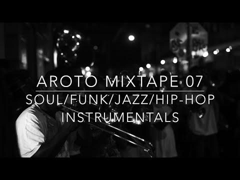 ♪ Soul / Funk / Jazz / Hip-Hop Instrumentals - Mixtape 07 - Aroto ♪