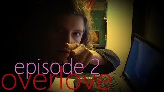 overlove: Episode 2