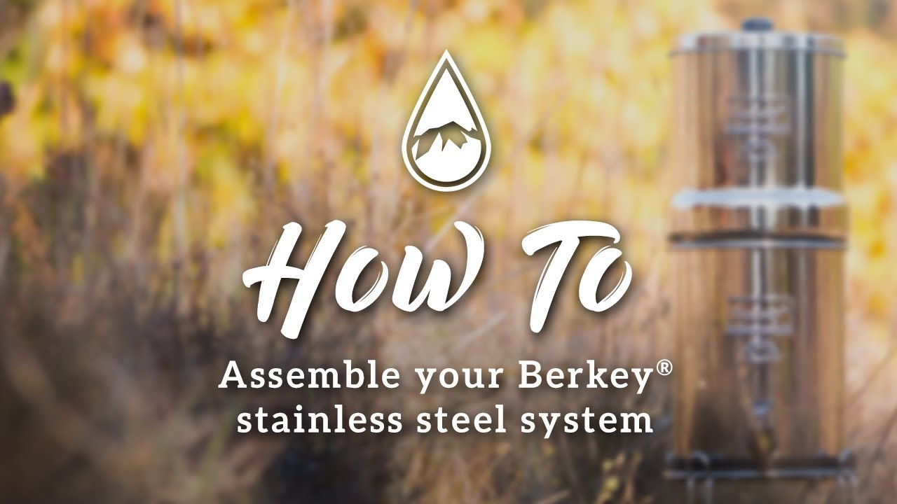 How to Choose Your Berkey and Accessories