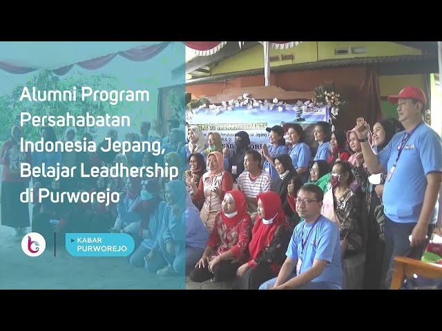 Alumni Program Persahabatan Indonesia Jepang, Belajar Leadhership di Purworejo