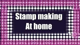 Simplifying Stamp Making at Home   12