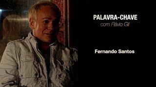 Palavra-Chave | Fernando Santos