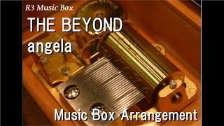 "THE BEYOND/angela [Music Box] (Anime ""Fafner in the Azure: The Beyond"" OP)"