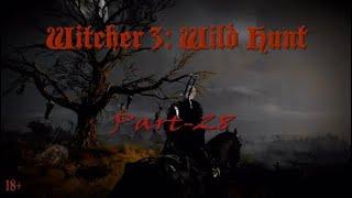 Ведьмак 3: Дикая Охота, прохождение, английская озвучка/русские субтитры, часть-28