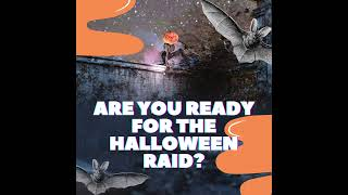 Are You Ready for the Halloween Raid?