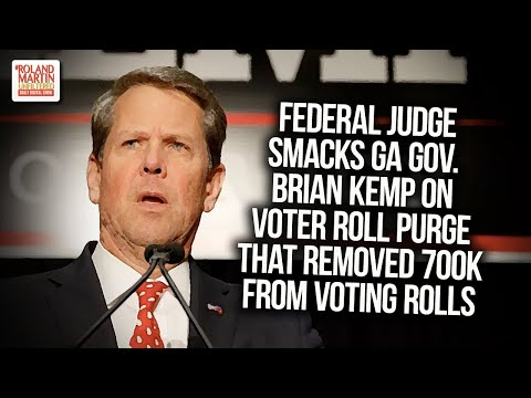 Federal Judge Smacks GA Gov Brian Kemp On Voter Roll Purge That Removed 700k From Voting Rolls