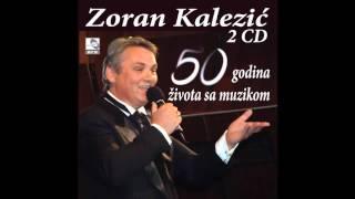 Zoran Kalezic - Zeljo moja moj otrove - (Audio 2016) HD