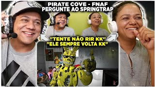 MINHA MÃE REAGINDO A PERGUNTE AO SPRING TRAP - EU VOLTEI!! - FNAF | Pirate Cove