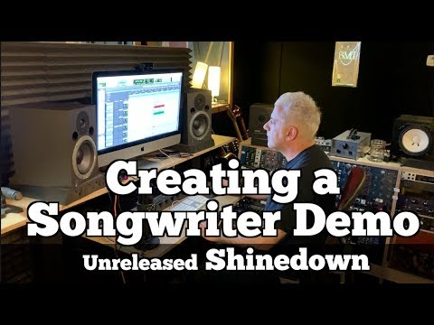 Creating a Songwriter DEMO (Unreleased Shinedown)