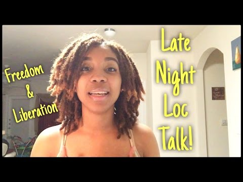 Late Night Loc Talk #1: Freedom & Liberation!