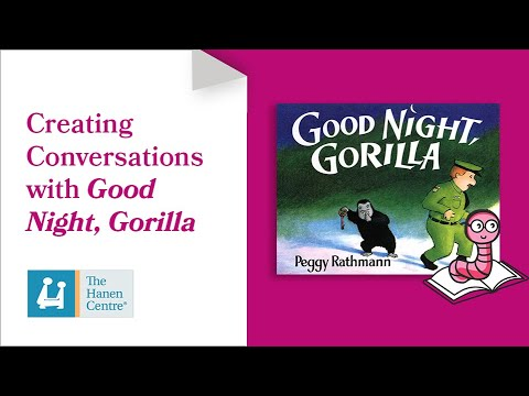 Hanen Book Nook: Creating Conversation with Good Night Gorilla