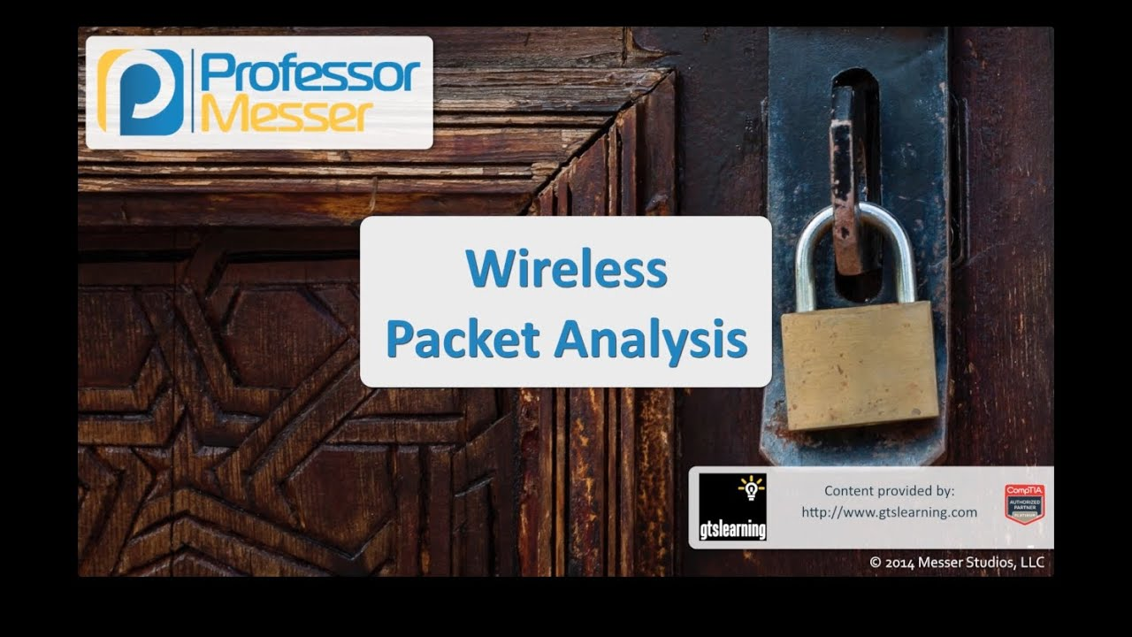 Wireless Packet Analysis - CompTIA Security+ SY0-401: 3.4
