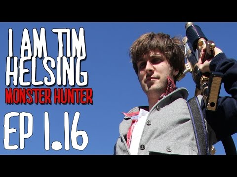 1.16 - Out With The Old -  TIM HELSING : MONSTER HUNTER