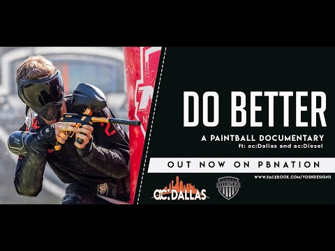 Do Better - Professional Paintball Documentary starring ac: Dallas