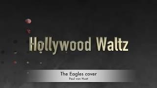 Hollywood Waltz - The Eagles cover by Paul van Huet