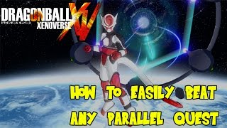 Dragon Ball Xenoverse: How To Easily Beat Any Parallel Quest