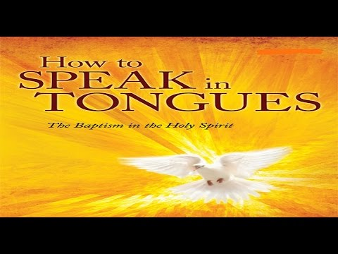 How To Be Filled With The Holy Spirit With The Evidence Of Speaking In Tongues