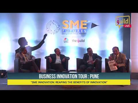 """SME Futures Tour""""Pune"""" : SME INNOVATION: REAPING THE BENEFITS OF INNOVATION part 1"""