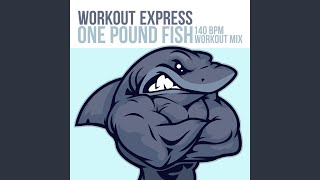 One Pound Fish (140 BPM Workout Instrumental Mix)