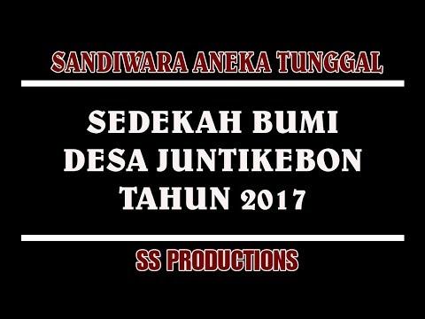 """LIVE STREAMING"" SANDIWARA ANEKA TUNGGAL ACARA SEDEKAH BUMI DESA JUNTIKEBON TAHUN 2017 | MALAM"