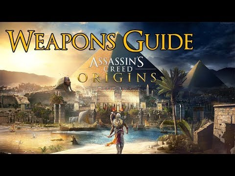 Assassin's Creed Origins - Weapons Guide