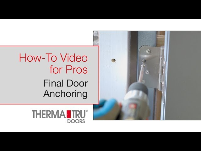 How-To for Pros: Final Door Anchoring
