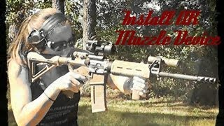 How To Replace An AR-15 Rifle Muzzle Device (Brake, Comp, Flash Hider) HD