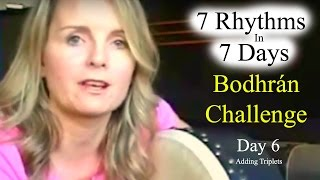 How To Add Bodhran Triplets -  Day 6 of 7 Rhythms In 7 Days Bodhran Challenge
