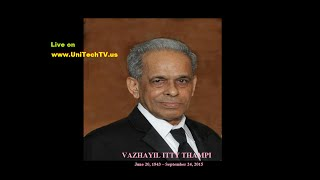 In Loving Memory of Mr.Vazhayil Itty Thampi[06,20,1943-09,24,2015][Home Going Service] (UniTech TV)