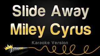 Miley Cyrus - Slide Away (Karaoke Version)
