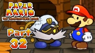 Paper Mario: The Thousand-Year Door - Part 32:  The Search for Bobbery the Miserable Bomb!