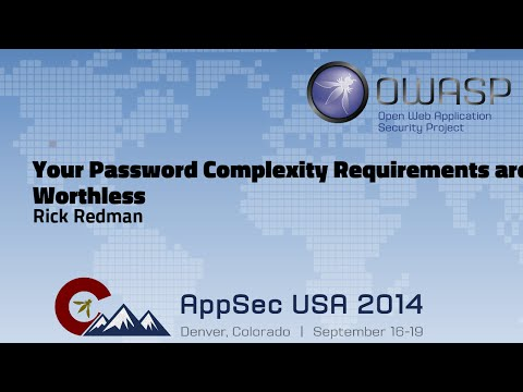 Your Password Complexity Requirements Are Worthless - OWASP AppSecUSA 2014