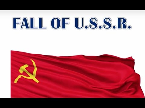 Collapse of USSR - सोवियत संघ क्यों टूटा - World History - UPSC / IAS / PSC / SSC - Break up of USSR