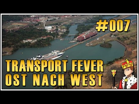 Transport Fever 🚆 #007 - Panama, PANAMA!  Mission 3 (Let`s Play|Deutsch|German)