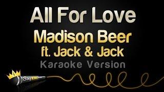 Madison Beer ft. Jack & Jack - All For Love (Karaoke Version)