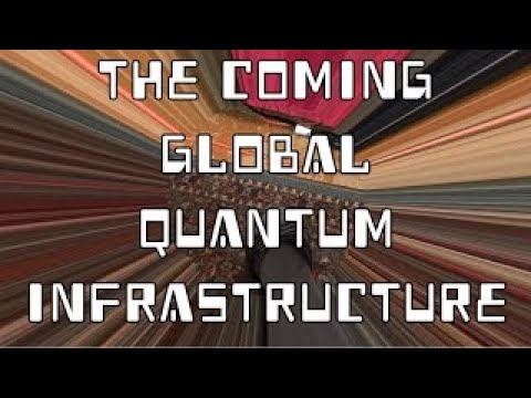 The Coming Global Quantum Infrastructure is China's Belt & Road to a New World Order NWO