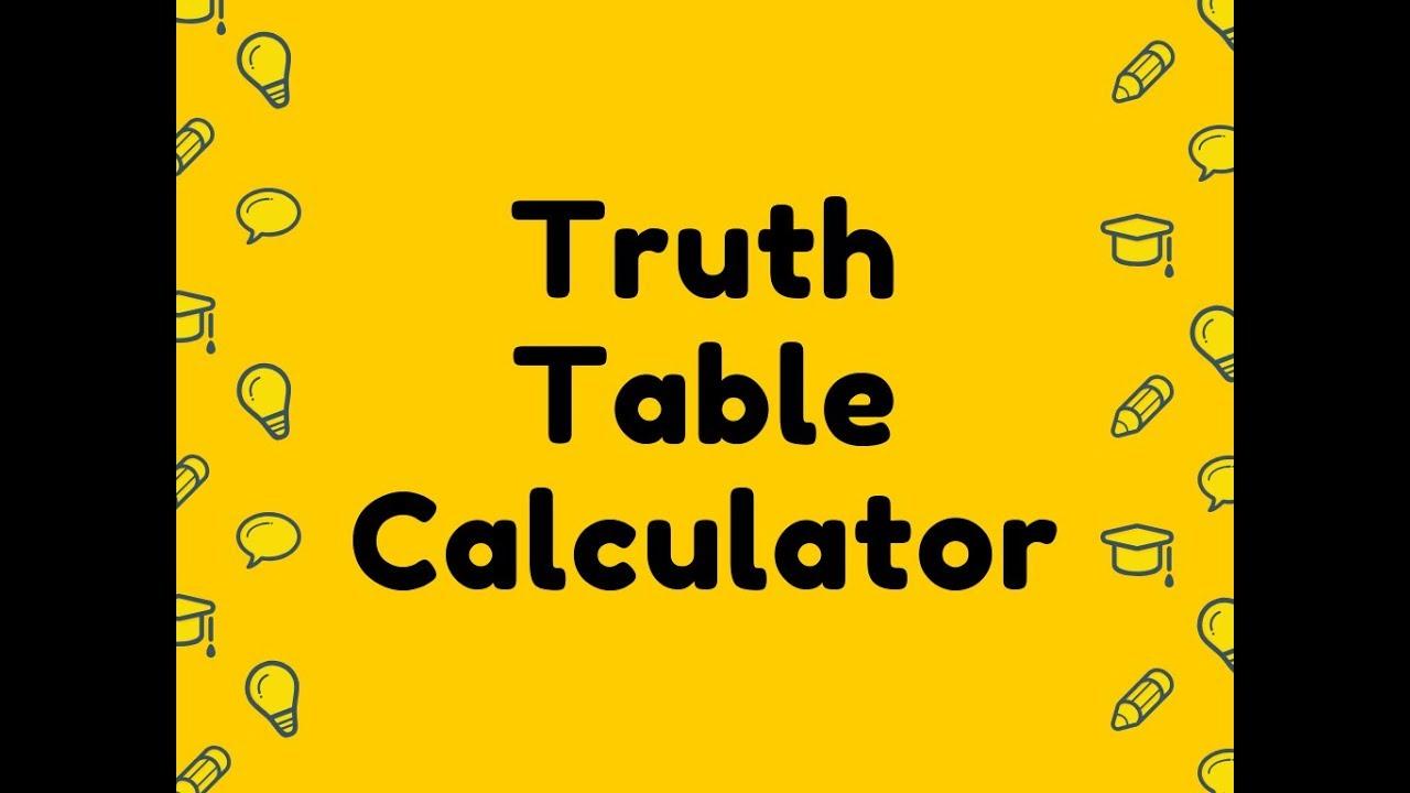 Truth Table Calculator Youtube