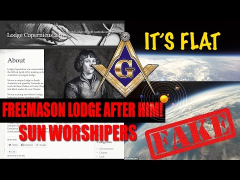 FLAT EARTH - Freemason 'COPERNICUS LODGE' - Masons Honour Copernicus for HELIOCENTRISM Occult