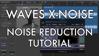 Waves X-Noise - Noise Reduction Tutorial