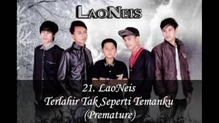 LaoNeis - Terlahir Tak Seperti Temanku (premature) video mp3