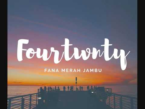 Fourtwnty   Fana Merah Jambu  Lirik  Unofficial