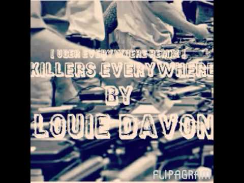 Louie Davon - Killers Everywhere ( Uber Everywhere Remix )