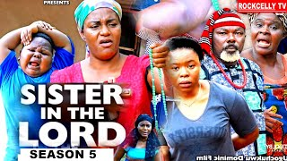 SISTER IN THE LORD (SEASON 5)  -NEW MOVIE ALERT! - QUEEN NWOKOYE  LATEST 2020 NOLLYWOOD MOVIE || HD